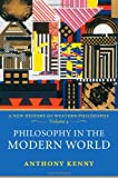 Philosophy in the Modern World, Anthony Kenny, 0198752792