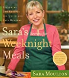 img - for Sara's Secrets For Weeknight Meals book / textbook / text book