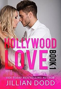 Hollywood Love: Book 1: A sexy celebrity romance (Hollywood Billionaires) by [Dodd, Jillian]
