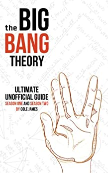 The Big Bang Theory Ultimate Unofficial Guide Season One and Two by [James, Cole]