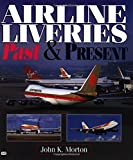 Airline Liveries, John Morton, 0760307431