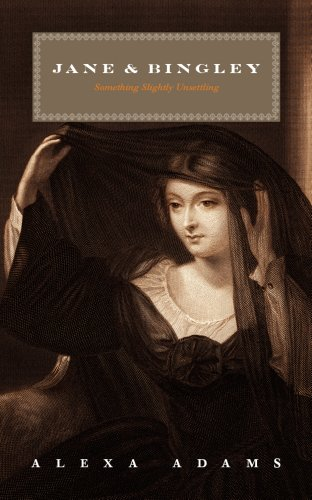 Jane & Bingley: Something Slightly Unsettling (Twisted Austen Book 2) -