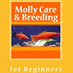 Molly Care & Breeding | N.T. Gore