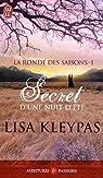 La ronde des saisons, Tome 1 : Secrets d'une nuit d'été par Kleypas