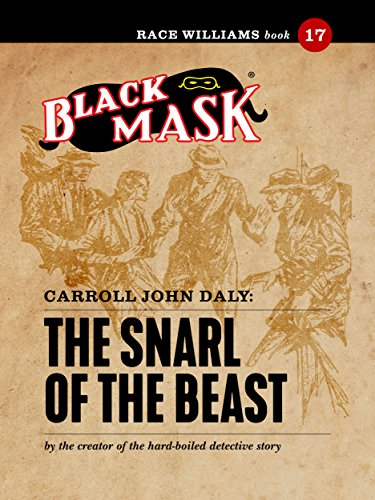 The Snarl of the Beast: Race Williams #17 (Black Mask)