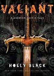 Valiant: A Modern Tale of Faerie (Modern Faerie Tale Book 2)