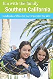 img - for Fun with the Family Southern California: Hundreds Of Ideas For Day Trips With The Kids (Fun with the Family Series) by Kath, Laura, Price, Pamela(March 1, 2011) Paperback book / textbook / text book