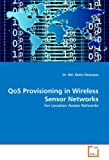 Qos Provisioning in Wireless Sensor Networks, Dr. Md. Abdur Razzaque and Abdur Razzaque, 3639294033