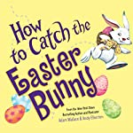 How to Catch the Easter Bunny | Adam Wallace