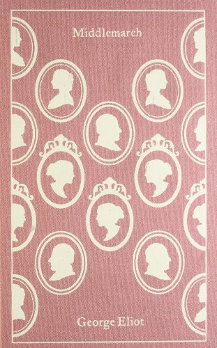 By George Eliot - Middlemarch (Clothbound Classics) (3/27/11)