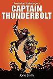 Australian Bushrangers - Captain Thunderbolt (Australian Bushrangers Series)