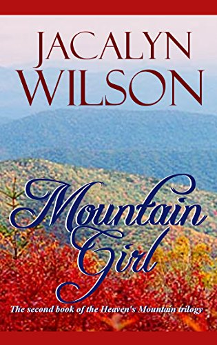 Mountain Girl - Mountain Girl: Christian romance with a touch of suspense! (Heaven's Mountain Trilogy Book 2)