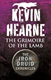 Grimoire of the Lamb [novella] by Kevin Hearne front cover