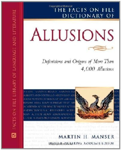 - The Facts on File Dictionary of Allusions: Definitions and Origins of More Than 4,000 Allusions (Writers Reference)
