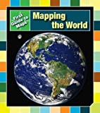 img - for Mapping the World (First Guides to Maps) book / textbook / text book