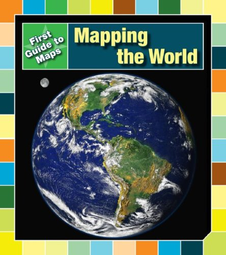 Read Online Mapping the World (First Guides to Maps) ebook