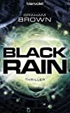 Black Rain: A Thriller by Graham Brown front cover