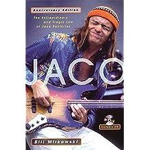 Jaco: The Extraordinary and Tragic Life of Jaco Pastorius - Anniversary Edition