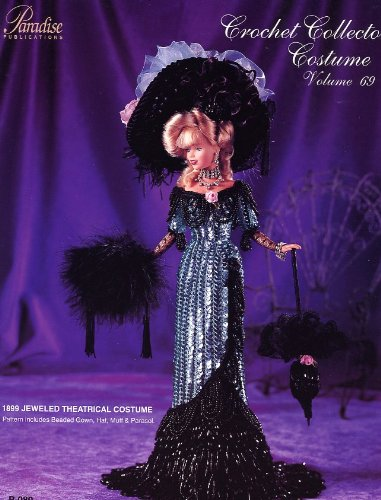 Download 1899 Jeweled Theatrical Costume - Crochet Collector Costume Volume 69 (P-080) ebook