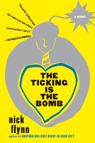 The Ticking Is the Bomb: A Memoir (Nick Every W)