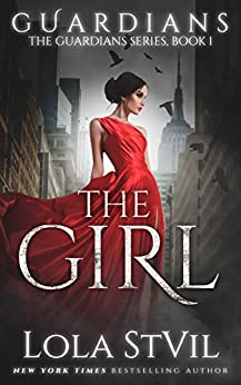 Guardians: The Girl (The Guardians Series, Book 1) (A Paranormal Romance) by [StVil, Lola]