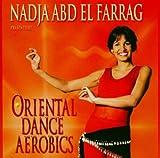 Oriental Dance Aerobics by Nadja Abd El Farrag (2004-04-01)