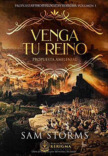 Venga Tu Reino Propuesta Amilenial (Propuestas Escatologicas Kerigma)  [Storms, Sam] (Tapa Blanda)