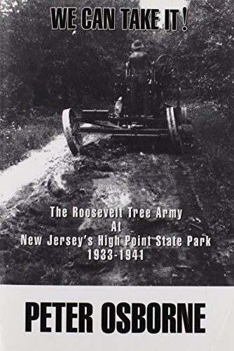 We Can Take It!: The Roosevelt Tree Army at New Jersey's High Point State Park - Stores Highpoint At