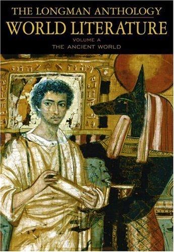 Longman Anthology of World Literature, Volume A Ancient World by Damrosch, David, Alliston, April, Brown, Marshall, duBois, P [Longman,2004] [Paperback]