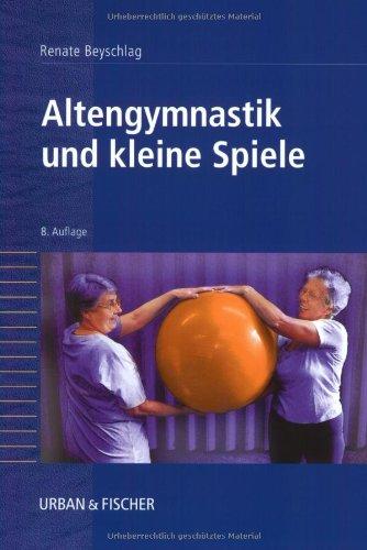 altengymnastik-und-kleine-spiele-anleitung-fr-bungsleiter-in-heimen-begegnungssttten-und-verbnden
