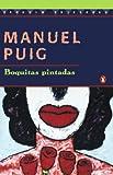 Boquitas Pintadas, Manuel Puig, 0140255796