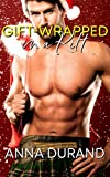 Gift-Wrapped in a Kilt (Hot Scots Book 4)