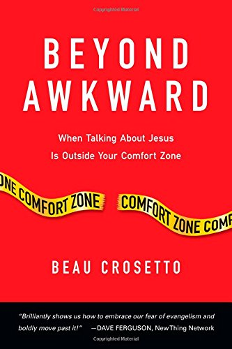 beyond-awkward-when-talking-about-jesus-is-outside-your-comfort-zone