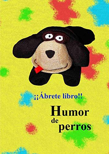 Humor de perros (Spanish Edition)