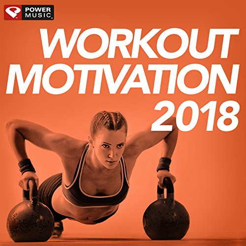 Workout Motivation 2018 (Unmixed Workout Music Ideal for Gym, Jogging, Running, Cycling, Cardio and Fitness)