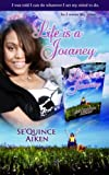 Life Is a Journey, Se'Quince Aiken, 1494811510