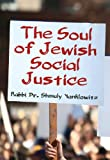 The Soul of Jewish Social Justice, Shmuly Yanklowitz, 9655241564