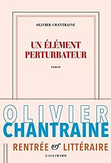Un élément perturbateur, Chantraine, Olivier