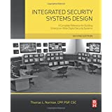 Integrated Security Systems Design: A Complete Reference for Building Enterprise-Wide Digital Security Systems