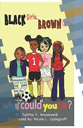 Download Black Girls, Brown Girls, What Could You Be? (BGirls) ebook