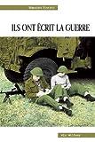 Ils ont écrit la guerre: La Seconde Guerre mondiale à travers des écrits de combattants canadiens-français