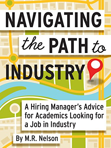 Navigating The Path To Industry: A Hiring Manageru0027s Advice For  Academics Looking For A Job