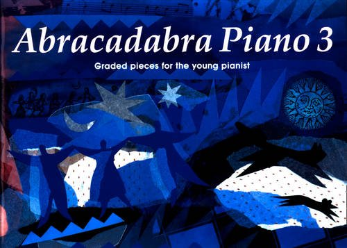 - Abracadabra Piano: Book 3 : Graded Pieces for the Young Pianists (Bk. 3)