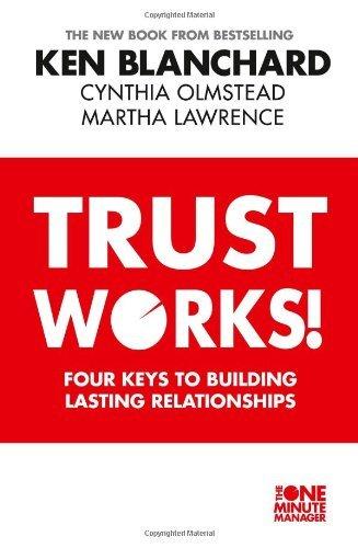 Read Online By Ken Blanchard . Cynthia Olmstead . Martha Lawrence Trust Works Pb [Paperback] PDF