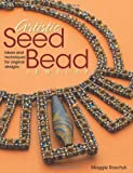 Artistic Seed Bead Jewelry, Maggie Roschyk, 0871164299