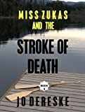 Miss Zukas and the Stroke of Death by Jo Dereske front cover