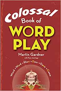 Colossal book of wordplay martin gardner ken jennings colossal book of wordplay martin gardner ken jennings 9781402765032 amazon books fandeluxe Image collections