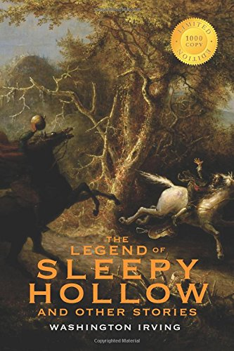 The Legend of Sleepy Hollow and Other Stories (1000 Copy Limited Edition): Or, The Sketch Book of Geoffrey Crayon, Gent.