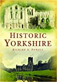 Historic Yorkshire, Richard A. Powell, 0752449265
