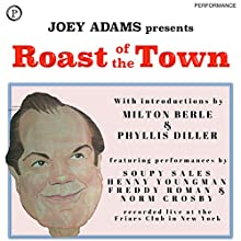 Roast of the Town: The Notorious Friars Club Celebrity Roasts...and How to Adapt Them for Any Speaking Occasion Discours Auteur(s) : Joey Adams Narrateur(s) : Joey Adams, Milton Berle, Phyllis Diller, Soupy Sales, Henny Youngman, Freddy Roman, Norm Crosby